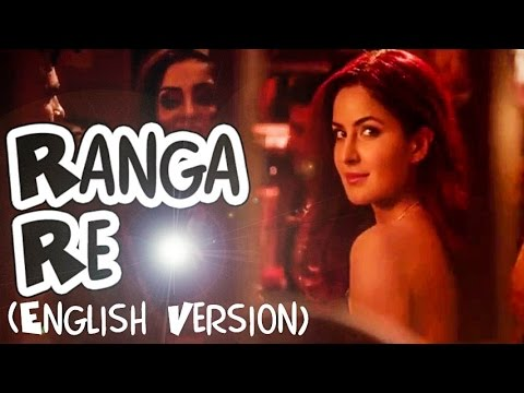 Ranga Re (English) Lyrics - Caralisa Monteiro, Amit Trivedi