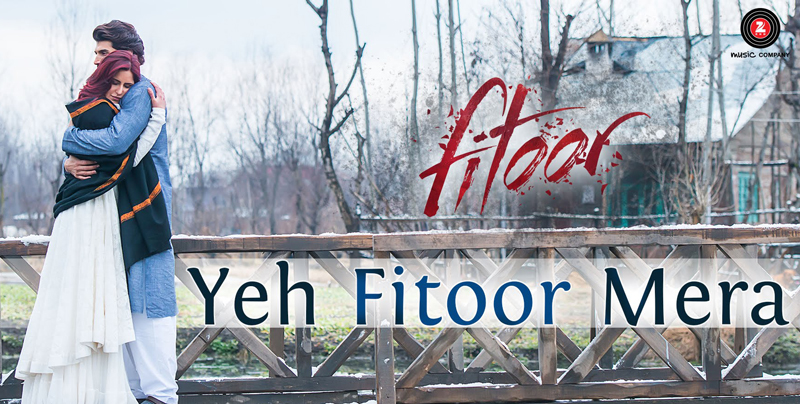 Yeh Fitoor Mera Lyrics – Fitoor (Title Song) Arijit Singh