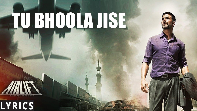 Tu Bhoola Jise Lyrics – AirLift KK, Amaal Mallik