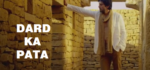 Dard Ka Pata Lyrics – Mohammed Irfan – Gandhigiri