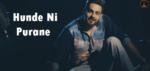 Hunde Ni Purane Lyrics – Aagaaz