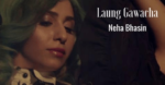 Laung Gawacha Lyrics – Neha Bhasin
