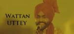 Wattan Uttey Lyrics – Ammy Virk – Nikka Zaildar