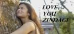 Love You Zindagi Lyrics – Dear Zindagi