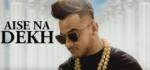 Aise Na Dekh Lyrics – Milind Gaba