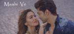 Maahi Ve Lyrics – Neha Kakkar – Wajah Tum Ho