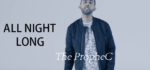 All Night Long Lyrics – The PropheC – The Lifestyle