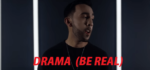 Drama (Be Real) Lyrics – The PropheC – The Lifestyle