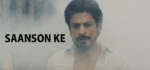 Saanson Ke Lyrics – KK – Raees