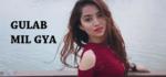 Gulab Mil Gya Lyrics – Gupz Sehra