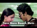 Tere Mere Beech Mein Lyrics – Ek Duuje Ke Liye