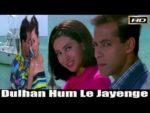 Dulhan Hum Le Jayenge title song Lyrics – Dulhan Hum Le Jayenge