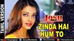 Zinda Hain Hum To Lyrics – Josh