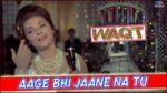 Aage Bhi Jaane Na Tu Lyrics – Waqt