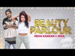 Beauty Parlor Lyrics – Jindua | Neha Kakkar | Ikka