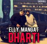 Dharti Lyrics – Elly Mangat