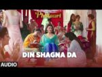 Din Shagna Da Lyrics – Phillauri