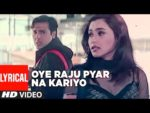 Oye Raaju Pyaar Na Kariyo Lyrics – Hadh Kar Di Aapne