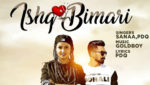Ishq Bimari Lyrics – Sanaa Feat. PDQ | Goldboy