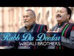 Rabb da dedar Lyrics  – Wadali Brothers