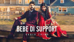 Bebe Di Support Lyrics – Kadir Thind