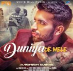 Duniya De Mele Lyrics – Aashish Bansi