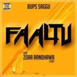 Faaltu Lyrics – Zora Randhawa, Bups Saggu