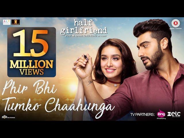 Main Phir Bhi Tumko Chahunga Lyrics – Half Girlfriend - Arijit Singh, Shashaa Tirupati