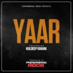 Yaar Lyrics – Kuldeep Manak