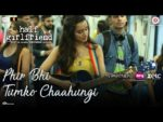 Phir Bhi Tumko Chaahungi Lyrics – Half Girlfriend – Shraddha Kapoor