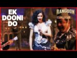 Ek Dooni Do Lyrics – Rangoon