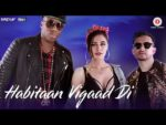 Habitaan Vigaad Di Lyrics – Parichay & Nargis Fakhri , Rap : Kardinal Offishall