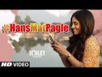 Hans Mat Pagle Lyrics – Toilet- Ek Prem Katha