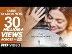Kabhi Yaadon Mein Lyrics – Divya Khosla Kumar | Arijit Singh, Palak Muchhal