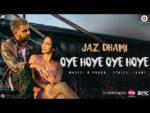 Oye Hoye Oye Hoye Lyrics – Jaz Dhami
