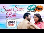 Sune Sune Rah Lyrics – Feroz Khan – Sonika Sharma – Krazzy Tabbar