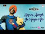 Super Singh Ji Aaye Aa – Super Singh
