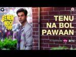 Tenu Na Bol Pawaan Lyrics – Behen Hogi Teri | Yasser Desai