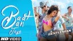 Baat Ban Jaye Lyrics – A Gentleman