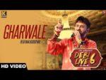 Gharwale Lyrics – Debi Makhsoospuri – Debi Live 6