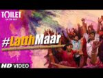 Gori Tu Latth Maar Lyrics – Toilet- Ek Prem Katha