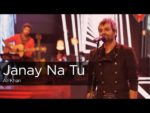 Janay Na Tu Lyrics – Ali Khan | Coke Studio