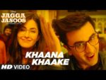 Khaana Khaake Lyrics – Jagga Jasoos