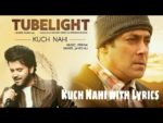 Kuch Nahi Lyrics – Tubelight Song | Javed Ali | Shafqat Amanat Ali | Papon