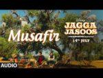 Musafir Lyrics – Jagga Jasoos | Tushar Joshi