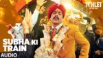 Subha Ki Train Lyrics – Toilet Ek Prem Katha