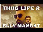 Thug Life 2 Lyrics – Yea Babby – Elly Mangat