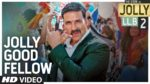 Jolly Good Fellow Lyrics – Jolly LLB 2