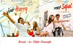 Raula Lyrics – Jab Harry Met Sejal by Diljit Dosanjh, Pritam Chakraborty, Neeti Mohan