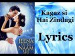 Kaagaz Si Hai Zindagi Lyrics – Jeena Isi Ka Naam Hai